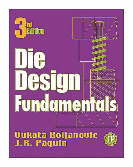 Reference Book,  Machining,  Die Design Fundamentals,  3rd. Book Edition,  Hardcover