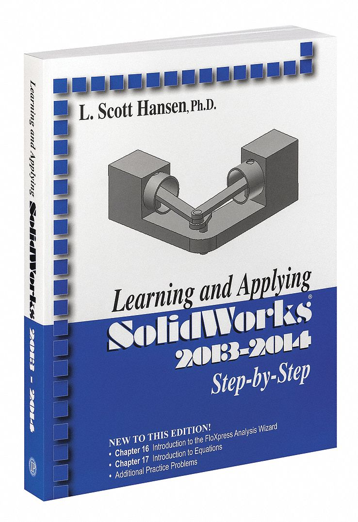 Reference Book,  Machining,  Learning and Applying SolidWorks 2013-2014,  1st. Book Edition