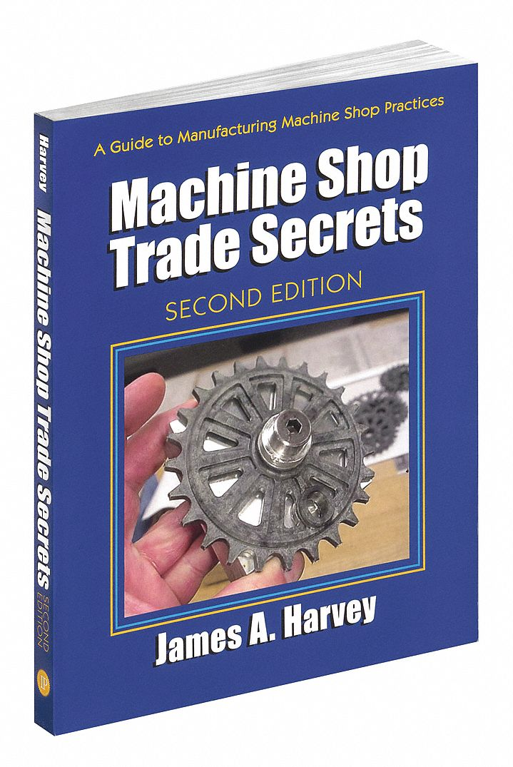 Reference Book,  Machining,  Machine Shop Trade Secrets 2nd,  2nd. Book Edition,  Paperback