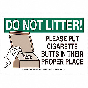 "No Smoking, Do Not Litter!, Polyester, 10"" x 14"", Adhesive Surface, Not Retroreflective"