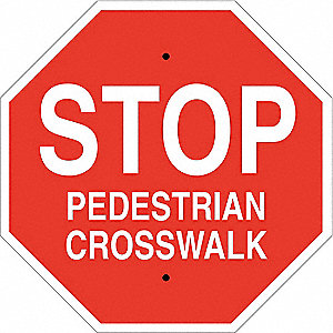 "Pedestrian Traffic, Stop, Plastic, 18"" x 18"", With Mounting Holes, Not Retroreflective"