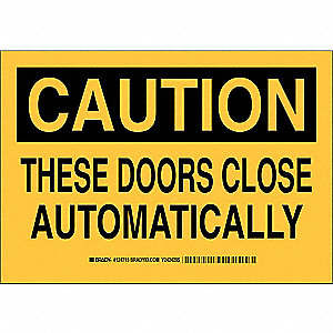"Door Instruction, Caution, Polyester, 7"" x 10"", Not Retroreflective"