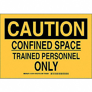 "Confined Space, Caution, Plastic, 7"" x 10"", With Mounting Holes, Not Retroreflective"