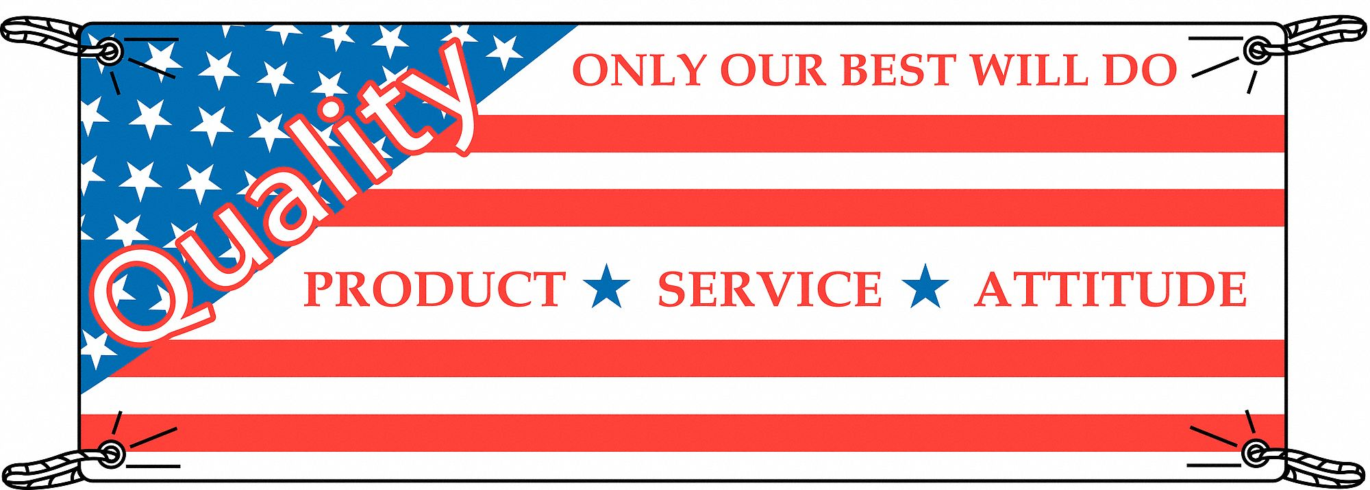 Safety Banner,  Safety Banner Legend Quality Only Our Best Will Do Product Service Attitude