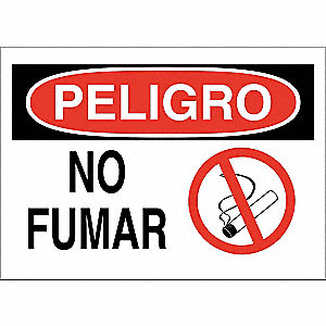"No Smoking, Peligro, Fiberglass, 10"" x 14"", With Mounting Holes, Not Retroreflective"
