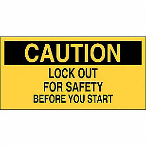 "Lockout Tagout, Caution, Vinyl, 2-1/4"" x 4-1/2"", With Mounting Holes, Not Retroreflective"