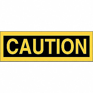 "Caution, Caution, Polyester, 2-1/4"" x 9"", Adhesive Surface, Not Retroreflective"