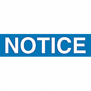 Notice Sign,3-1/2 x 10In,Blck/Ble on Wht