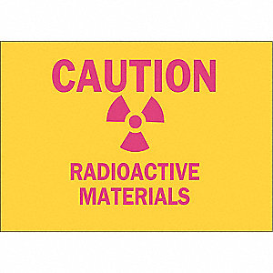 "Caution Radioactive Sign,10""x14"""