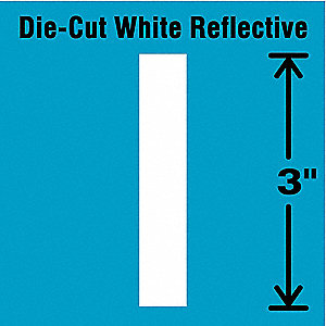 "Reflective Letter Label, I, Reflective White, 3"" Character Height, 5 PK"