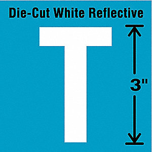 "Reflective Letter Label, T, Reflective White, 3"" Character Height, 5 PK"