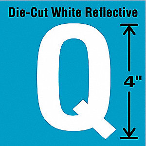 "Reflective Letter Label, Q, Reflective White, 4"" Character Height, 5 PK"