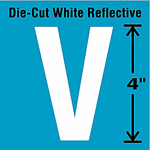 "Reflective Letter Label, V, Reflective White, 4"" Character Height, 5 PK"