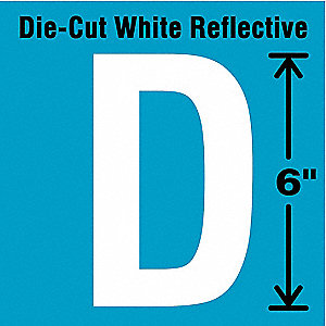 "Reflective Letter Label, D, Reflective White, 6"" Character Height, 1 EA"