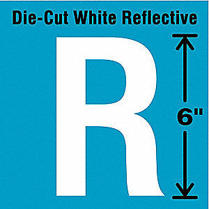 "Reflective Letter Label, R, Reflective White, 6"" Character Height, 1 EA"