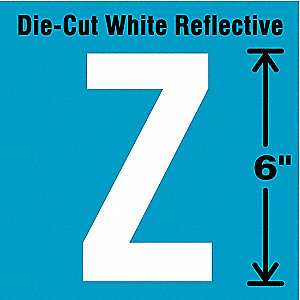 "Reflective Letter Label, Z, Reflective White, 6"" Character Height, 1 EA"