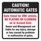 Caution! Automatic Gates Gate Timed For One Vehicle. No Playing Or Climbing On Or Around Gate Owner and Management Not Liable For Any Injury, Damage Or Loss Caused By Problems Or Malfunction Of Gates. Signs
