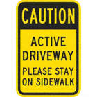 Caution Active Driveway Please Stay On Sidewalk Signs