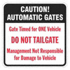 Caution Automatic Gates Gate Timed For One Vehicle Do Not Tailgate Management Not Responsible For Damage To Vehicle Signs