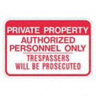 Private Property: Private Property Authorized Personnel Only Trespassers Will Be Prosecuted Signs