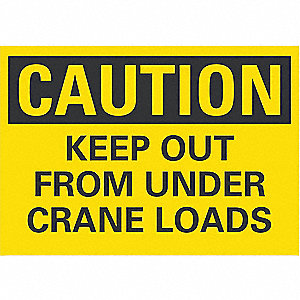 "Crane and Hoists, Caution, Polyester, 7"" x 10"", Adhesive Surface, Not Retroreflective"