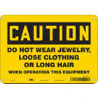Caution: Do Not Wear Jewelry, Loose Clothing Or Long Hair When Operating This Equipment Signs