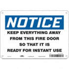Notice: Keep Everything Away From This Fire Door So That It Is Ready For Instant Use Signs