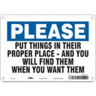 Please: Put Things In Their Proper Place - And You Will Find Them When You Want Them Signs