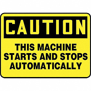 SAFETY SIGN MACHINE STARTS PLAST