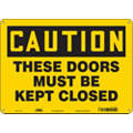 "Door Instruction, Caution, Plastic, 10"" x 14"", With Mounting Holes, Not Retroreflective"