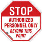 Octagon Stop Authorized Personnel Only Beyond This Point Signs