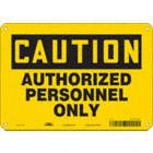 Caution: Authorized Personnel Only Signs