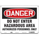 Danger: Do Not Enter Hazardous Area Authorized Persons Only Signs