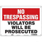 No Trespassing: Violators Will Be Prosecuted Signs