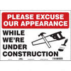 Please Excuse Our Appearance: While We're Under Construction Signs