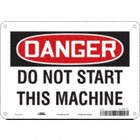 Danger: Do Not Start This Machine Signs