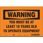 Warning: You Must Be At Least 18 Years Old To Operate Equipment Signs