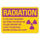 Radiation: If You Are Pregnant Or Think You Might Be Please Inform The X-Ray Technician Before Having An X-Ray Taken Signs