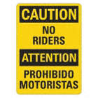 Caution/Precaucion: No Riders/Prohibido Motoristas Signs