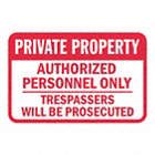 Private Property: Authorized Personnel Only Trespassers Will Be Prosecuted Signs