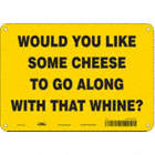 Would You Like Some Cheese To Go Along With That Whine? Signs