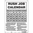 Rush Job Calendar 1. Every Job Is In A Rush. Everyone Want His Job Yesterday. Signs