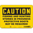 Caution: Fishing And Hunting Stories In Progress Protective Boots May Be Required Signs