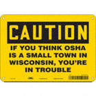Caution: If You Think OSHA Is A Small Town In Wisconsin, You're In Trouble Signs