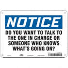 Notice: Do You Want To Talk To The One In Charge Or Someone Who Knows What'S Going On? Signs