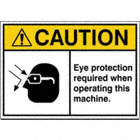 Caution: Eye Protection Required When Operating This Machine. Signs