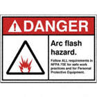 Danger: Arc Flash Hazard. Follow All Requirements In NFPA 70E for Safe Work Practices and for Personal Protective Equipment. Signs
