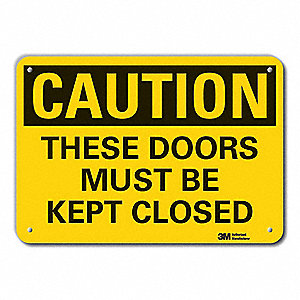 Caution Sign,7 in H,Aluminum,These Doors
