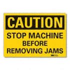 Caution: Stop Machine Before Removing Jams Signs