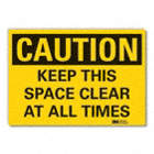 Caution: Keep This Space Clear At All Times Signs